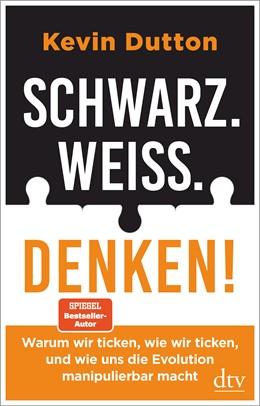Abbildung von Dutton | Schwarz. Weiß. Denken! | 1. Auflage | 2021 | beck-shop.de
