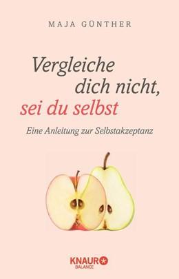 Abbildung von Günther | Vergleiche dich nicht, sei du selbst | 1. Auflage | 2021 | beck-shop.de