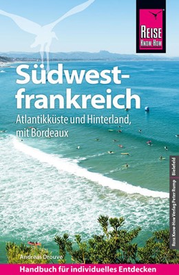 Abbildung von Drouve | Reise Know-How Reiseführer Südwestfrankreich - Atlantikküste und Hinterland (mit Bordeaux) | 7. Auflage | 2021 | beck-shop.de