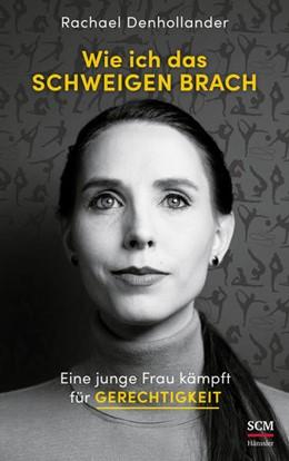 Abbildung von Denhollander | Wie ich das Schweigen brach | 1. Auflage | 2021 | beck-shop.de