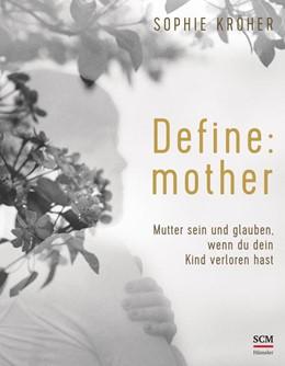 Abbildung von Kröher | Define: mother | 1. Auflage | 2021 | beck-shop.de