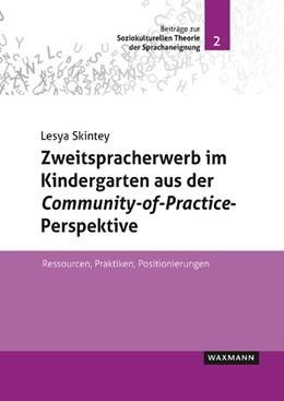Abbildung von Skintey | Zweitspracherwerb im Kindergarten aus der Community-of-Practice-Perspektive | 1. Auflage | 2020 | beck-shop.de