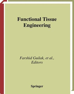 Abbildung von Guilak / Butler / Goldstein / Mooney | Functional Tissue Engineering | 2003