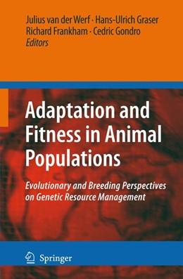 Abbildung von van der Werf / Graser / Frankham / Gondro | Adaptation and Fitness in Animal Populations | 2008 | Evolutionary and Breeding Pers...
