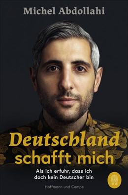 Abbildung von Abdollahi | Deutschland schafft mich | 1. Auflage | 2021 | beck-shop.de