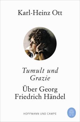 Abbildung von Ott | Tumult und Grazie | 1. Auflage | 2021 | beck-shop.de