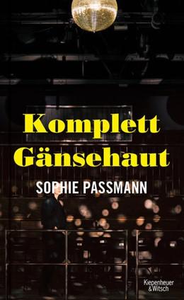 Abbildung von Passmann | Komplett Gänsehaut | 1. Auflage | 2021 | beck-shop.de