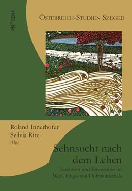 Abbildung von Innerhofer / Ritz | Sehnsucht nach dem Leben | 1. Auflage | 2021 | beck-shop.de