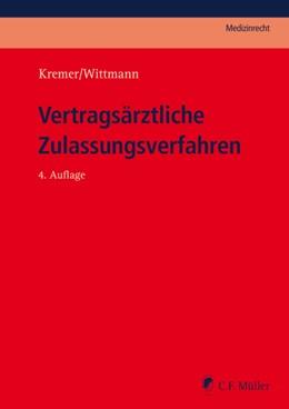 Abbildung von Kremer / Wittmann | Vertragsärztliche Zulassungsverfahren | 4. Auflage | 2021 | beck-shop.de