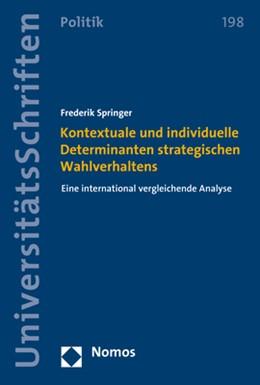 Abbildung von Springer | Kontextuale und individuelle Determinanten strategischen Wahlverhaltens | 1. Auflage | 2021 | 198 | beck-shop.de