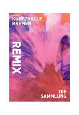 Abbildung von Grunenberg / Hansen | Remix. Die Sammlung | 1. Auflage | 2020 | beck-shop.de