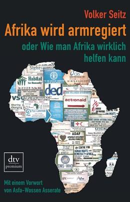 Abbildung von Seitz   Afrika wird armregiert oder Wie man Afrika wirklich helfen kann   1. Auflage   2021   beck-shop.de