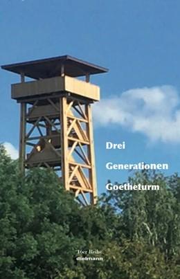 Abbildung von Sophia / Dielmann | Drei Generationen Goetheturm | 1. Auflage | 2021 | beck-shop.de