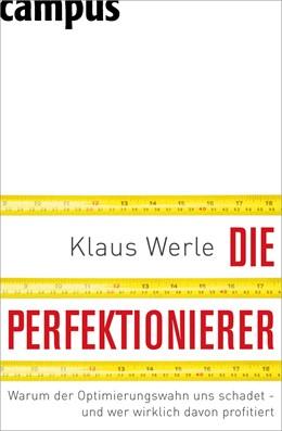 Abbildung von Werle | Die Perfektionierer | 2010 | Warum der Optimierungswahn uns...
