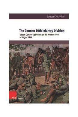 Abbildung von Kruszynski | The German 10th Infantry Division | 1. Auflage | 2021 | beck-shop.de