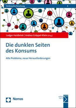 Abbildung von Heidbrink / Gröppel-Klein | Die dunklen Seiten des Konsums | 1. Auflage | 2020 | beck-shop.de