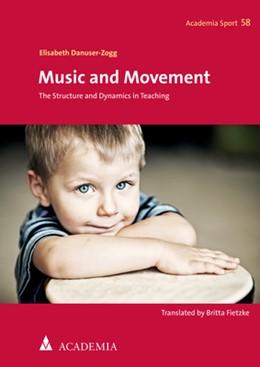 Abbildung von Danuser-Zogg | Music and Movement | 1. Auflage | 2020 | beck-shop.de