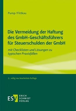 Abbildung von Pump / Fittkau   Die Vermeidung der Haftung des GmbH-Geschäftsführers für Steuerschulden der GmbH   2. Auflage   2021   beck-shop.de