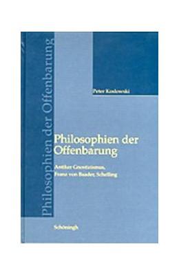 Abbildung von Koslowski | Philosophien der Offenbarung | 2., durchges. u. korr. Aufl. 2003 | 2003 | Antiker Gnostizismus, Franz vo...