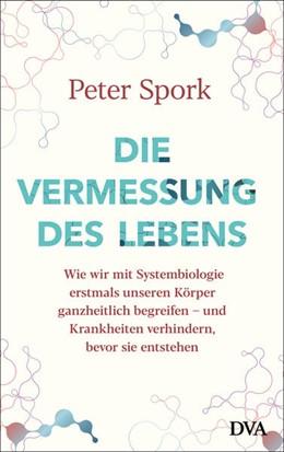 Abbildung von Spork | Die Vermessung des Lebens | 1. Auflage | 2021 | beck-shop.de