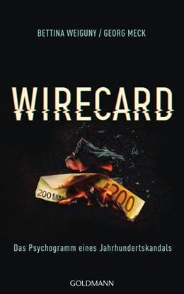 Abbildung von Weiguny / Meck   Wirecard   1. Auflage   2021   beck-shop.de