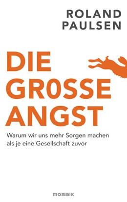 Abbildung von Paulsen | Die große Angst | 1. Auflage | 2021 | beck-shop.de