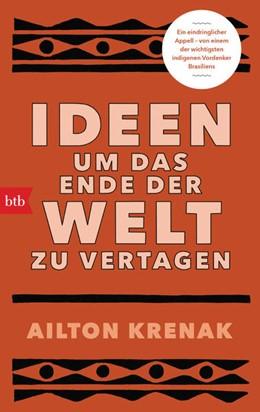 Abbildung von Krenak | Ideen, um das Ende der Welt zu vertagen | 1. Auflage | 2021 | beck-shop.de