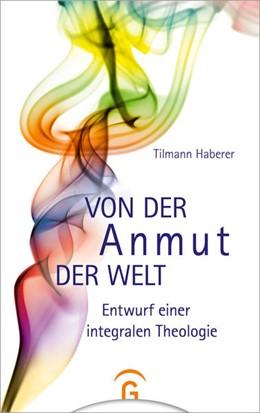 Abbildung von Haberer | Von der Anmut der Welt | 1. Auflage | 2021 | beck-shop.de