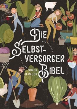 Abbildung von Dawson | Die Selbstversorger-Bibel | 1. Auflage | 2021 | beck-shop.de