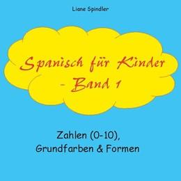 Abbildung von Spindler | Spanisch für Kinder - Band 1 | 1. Auflage | 2020 | beck-shop.de