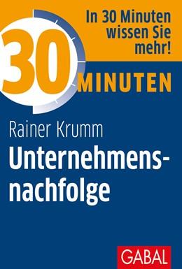 Abbildung von Krumm | 30 Minuten Unternehmensnachfolge | 1. Auflage | 2021 | beck-shop.de