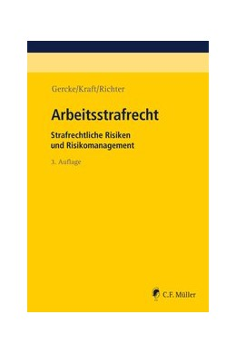 Abbildung von Gercke / Kraft | Arbeitsstrafrecht | 3. Auflage | 2021 | beck-shop.de