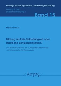 Abbildung von Pachner | Bildung als freie Selbsttätigkeit oder staatliche Schulorganisation? | 1. Auflage | 2020 | 15 | beck-shop.de