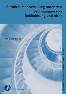 Abbildung von Stadel / Alisch | Sozialraumentwicklung unter den Bedingungen von Behinderung und Alter | 1. Auflage | 2020 | 23 | beck-shop.de