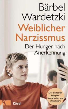 Abbildung von Wardetzki | Weiblicher Narzissmus | 1. Auflage | 2021 | beck-shop.de
