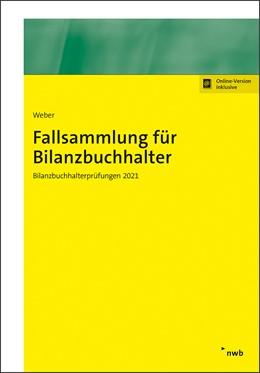 Abbildung von Weber | Fallsammlung für Bilanzbuchhalter | 1. Auflage | 2021 | beck-shop.de