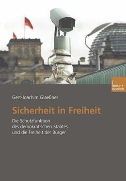 Abbildung von Glaeßner | Sicherheit in Freiheit | 2003 | Die Schutzfunktion des demokra...