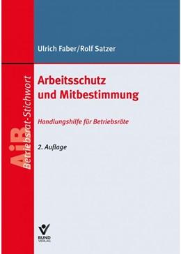 Abbildung von Faber / Satzer   Arbeitsschutz und Mitbestimmung   2. Auflage   2020   beck-shop.de