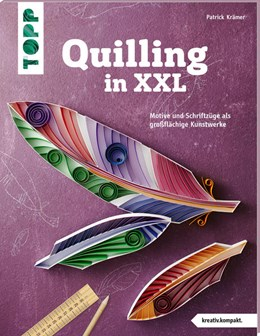 Abbildung von Krämer | Quilling in XXL (kreativ.kompakt) | 1. Auflage | 2021 | beck-shop.de