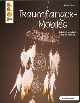 Abbildung von Pirrera | Traumfänger-Mobiles (kreativ.kompakt) | 1. Auflage | 2021 | beck-shop.de