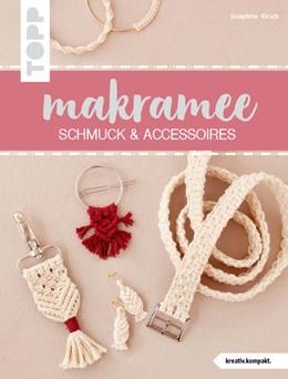 Abbildung von Kirsch | Makramee Schmuck & Accessoires (kreativ.kompakt) | 1. Auflage | 2021 | beck-shop.de