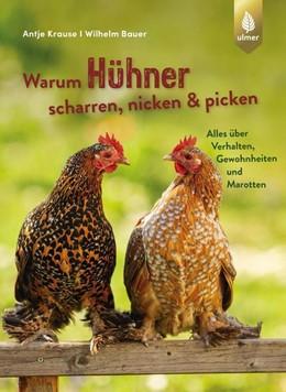 Abbildung von Krause / Bauer | Warum Hühner scharren, nicken und picken | 1. Auflage | 2021 | beck-shop.de