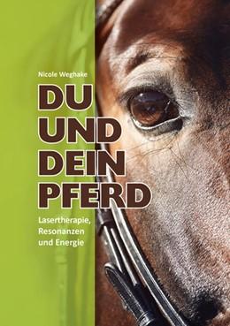 Abbildung von Weghake | Du und Dein Pferd | 1. Auflage | 2020 | beck-shop.de