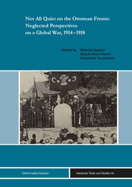 Abbildung von Somel / Besikci   Not All Quiet on the Ottoman Fronts: Neglected Perspectives on a Global War, 1914-1918   1. Auflage   2020   beck-shop.de
