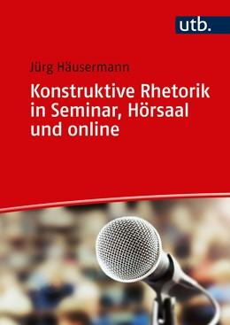 Abbildung von Häusermann | Konstruktive Rhetorik in Seminar, Hörsaal und online | 1. Auflage | 2021 | beck-shop.de