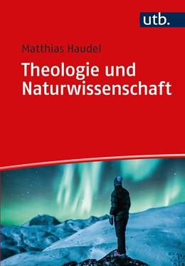 Abbildung von Haudel | Theologie und Naturwissenschaft | 1. Auflage | 2021 | beck-shop.de