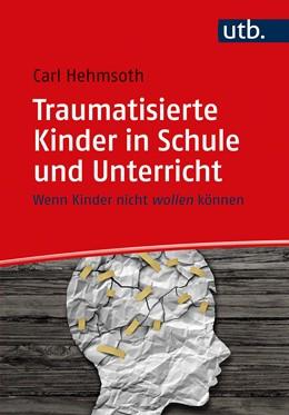 Abbildung von Hehmsoth | Traumatisierte Kinder in Schule und Unterricht | 1. Auflage | 2020 | beck-shop.de