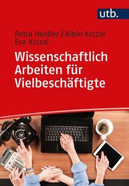 Abbildung von Heidler / Krczal   Wissenschaftlich Arbeiten für Vielbeschäftigte   1. Auflage   2021   beck-shop.de