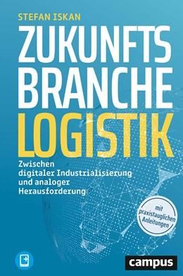 Abbildung von Iskan | Zukunftsbranche Logistik | 1. Auflage | 2021 | beck-shop.de