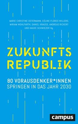 Abbildung von Ostermann / Flores Willers | Zukunftsrepublik | 1. Auflage | 2021 | beck-shop.de